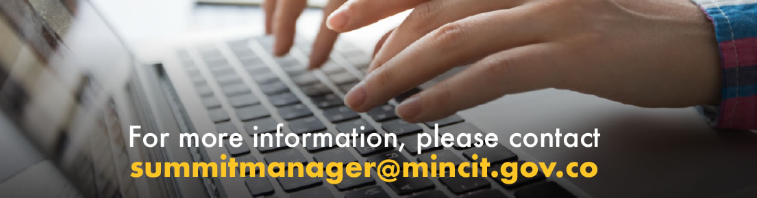 For more information, please contact summitmanager@mincit.gov.co